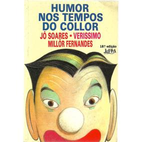 Humor Nos Tempos Do Collor - Jô Soares
