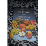 As Frutas Na Medicina Natural - A. Baldach E D. Boarim