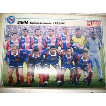 Pôster Placar Bahia - Bi-campeão Baiano 1994