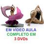 Curso Aulas Dança Do Ventre + Yoga - Completo Em 3 Dvds!