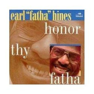 Cd Honor Thy Fatha - Earl  Fatha  Hines
