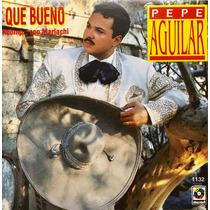 Cd Pepe Aguilar Que Bueno Acompañado Con Mariachi