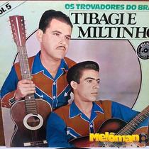 Tibagi E Miltinho 1991 Os Trovadores Do Brasil - Vol. 5 Lp