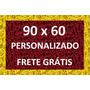 Tapete Capacho Personalizado Em 90x60 + Frete Grátis Em 12x