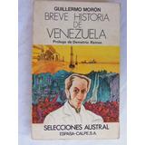 Breve Historia De Venezuela Guillermo Moron Austral
