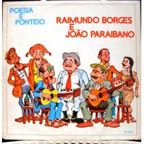 Lp Raimundo Borges E João Paraibano Poesia E Ponteio - 1980