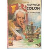 Cristobal Colon. Los 4 Viajes Del Almirante.