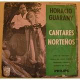 Horacio Guarany - Cantares Nortenos - Ep De 4 Canciones