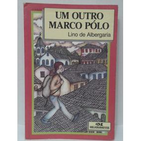 Um Outro Marco Pólo - Lino De Albergaria - Sebo Brisa