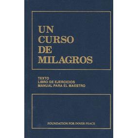 Un Curso De Milagros (texto, Libro De Ejercicios, Manual Pa