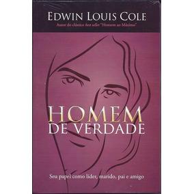 Livro Homem De Verdade - Edwin Louis Cole