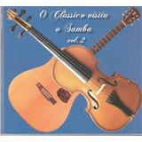 Cd O Clássico Visita O Samba - Vol. 2 - Novo Lacrado***