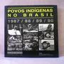 Livro - - Povos Indigenas No Brasil 1987/88/89/90