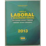 Cartilla Laboral Y Seguridad Social 2013/ Nueva Legislacion