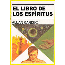 Allan Kardec El Libro De Los Espiritus - Libro