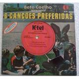 Compacto Beto Coelho Apresenta 6 Cançoes Preferidas Ktel