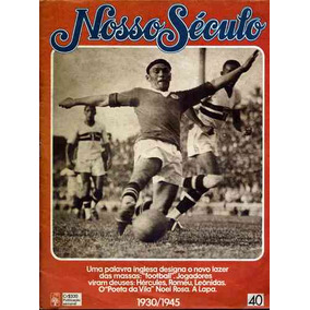 Revista - Nosso Século Nº40 - 1930 A 1945 - Ed.abril 1982