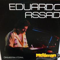 Eduardo Assad 1989 Orquestra E Coral Lp
