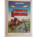 A Guerra Do Lobisomem - Carlos Moraes