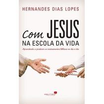 Com Jesus Na Escola Da Vida Livro Hernandes Dias Lopes