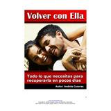 Ebook Original : Volver Con Ella - Andres Cazares