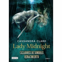 Libro Cazadores De Sombras: Renacimiento Lady Midnight