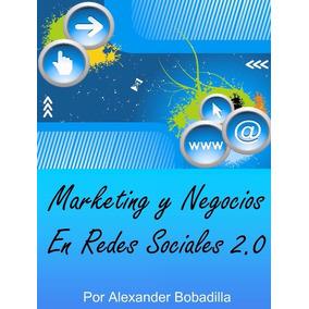 Libro: Marketing Y Negocios En Las Redes Sociales 2.0 - Pdf