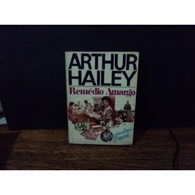 Remédio Amargo ( Arthur Hailey )