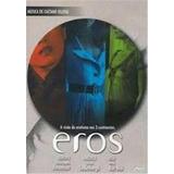Dvd Eros A Visão Do Erotismo Em 3 Continentes - Novo