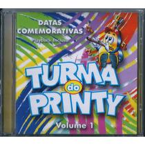 Cd Turma Do Printy - Datas Comemorativas Vol 1 (bônus_pb)