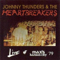 Johnny Thunders & The Heartbreakers - Live At Max