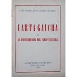 Carta Gaucha Y La Descendencia Del Viejo Vizcacha. Woollands