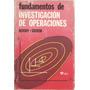 Fundamentos De La Investigación De Operaciones. Russell A..