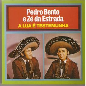 Cd Pedro Bento E Zé Da Estrada - A Lua É Testemunha - Novo**