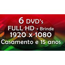 Aberturas De Videos - Casamento E 15 Anos - Full Hd - 6 Dvd