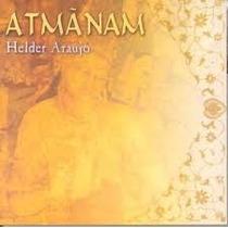 Cd Helder Araujo Atmanam