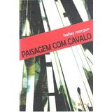 Livro Paisagem Com Cavalo Halley Margon