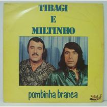 Lp Tibagi E Miltinho - Pombinha Branca - 1983 - Sabiá
