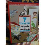 Livro 7 Histórias Sobre Animais De Estimação