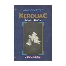 Livro Jack Kerouac Biografia Ann Charters Beat On The Road
