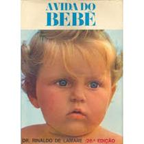 Livro A Vida Do Bebê Rinaldo De Lamare