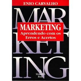 Marketing - Aprendendo Com Os Erros E Acertos