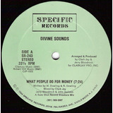 Divine Sounds 12 Single What People Do For Money