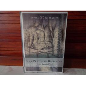 Libro Una Prudente Distancia Luis Fernandez Sellado Nuevo