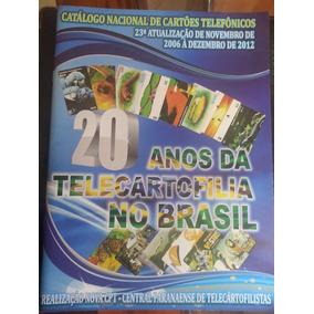 Catálogo Nacional De Cartões Telefônicos 2006-2012 Seminovo