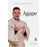 Livro Ágape Padre Marcelo Rossi - Mercadoenvios Novo Lacrado