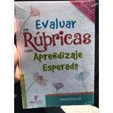 Evaluar Por Rubricas Cada Aprendizaje Esperado Gil Edit.