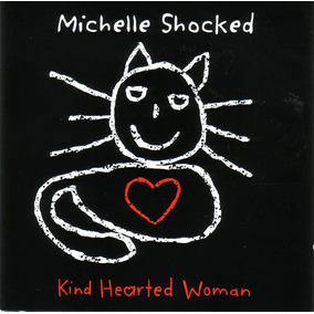 Michelle Shocked - Kind Hearted Woman 1996 Cd Imp. Raro.