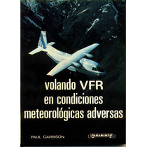 Volando Vfr En Condiciones Meteorologicas Adversas