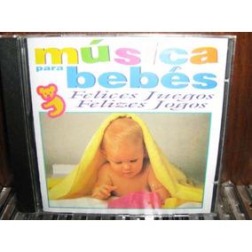 Cd Música Para Bebês -felices Juegos/felizes Jogos: Cd Novo!